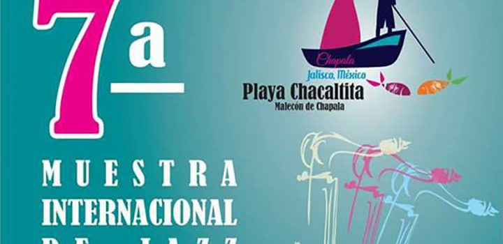 Chapala será sede de la séptima Muestra Internacional de Jazz