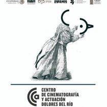 """Anuncian actividades del Centro de Cinematografía y Actuación """"Dolores del Río"""""""