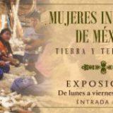 Montan exposición Mujeres Indígenas: tierra y territorio