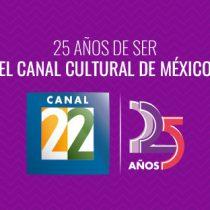 Canal 22 cumple 25 años de ser la ventana cultural de México
