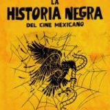 Alistan lanzamiento en plataformas digitales del documental La historia negra del cine mexicano