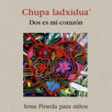 Alas y Raíces presenta en Oaxaca el libro bilingüe Chupa ladxidua'