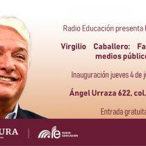 Radio Educación presentará la exposición Virgilio Caballero: Faro de los medios públicos