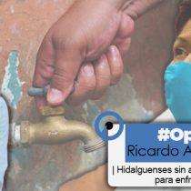 Hidalguenses sin agua para enfrentar coronavirus